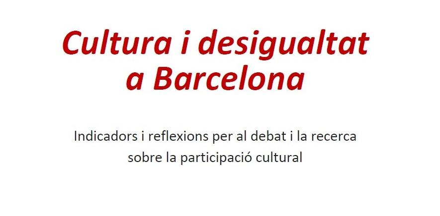 cultura-i-desigualtat-a-barcelona-indicadors-i-reflexions-per-al-debat-i-la-recerca-sobre-la-participacio-cultural-a-la-ciutat