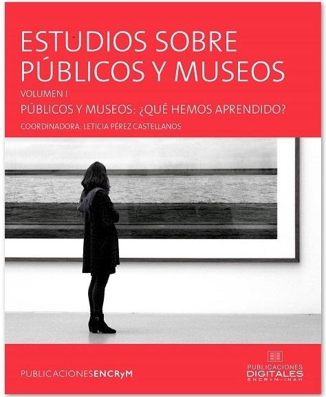 estudios-sobre-publicos-y-museos-volumen-i-publicos-y-museos-que-hemos-aprendido