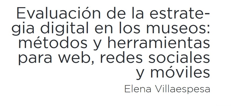 evaluacion-de-la-estrategia-digital-en-los-museos-metodos-y-herramientas-para-web-redes-sociales-y-moviles